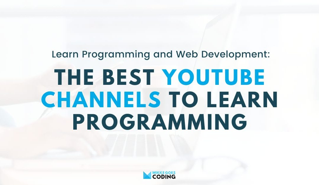 10+ Best YouTube Channels to Learn Programming for Beginners