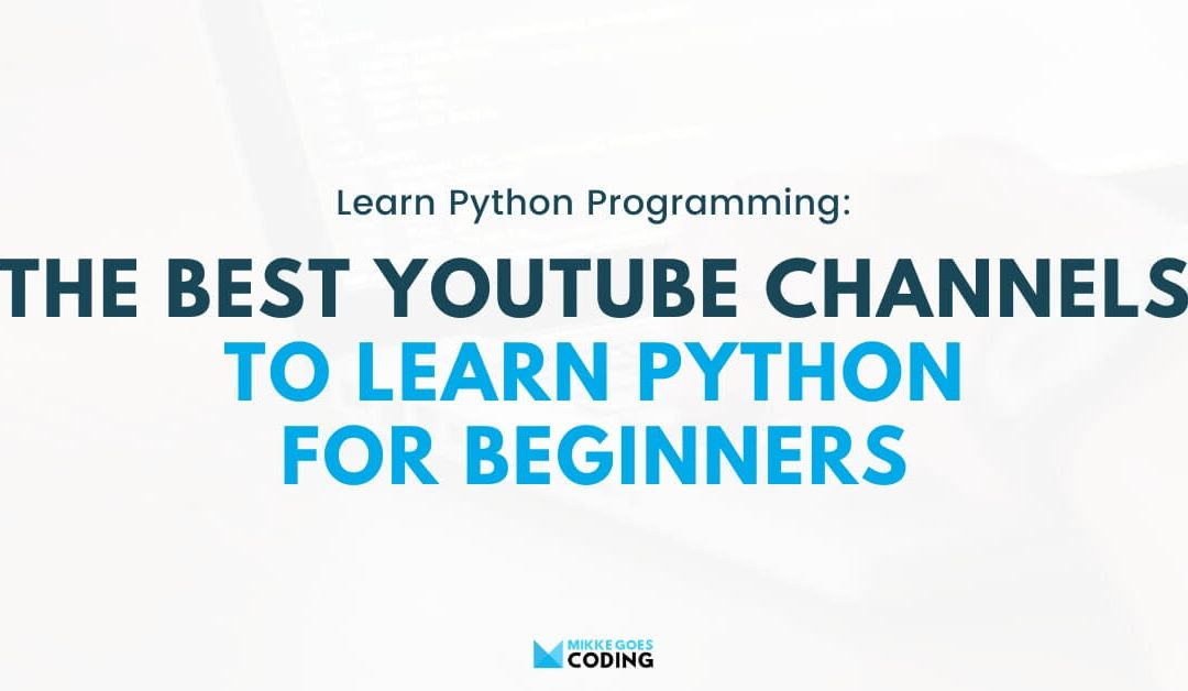 19 Best YouTube Channels to Learn Python in 2020