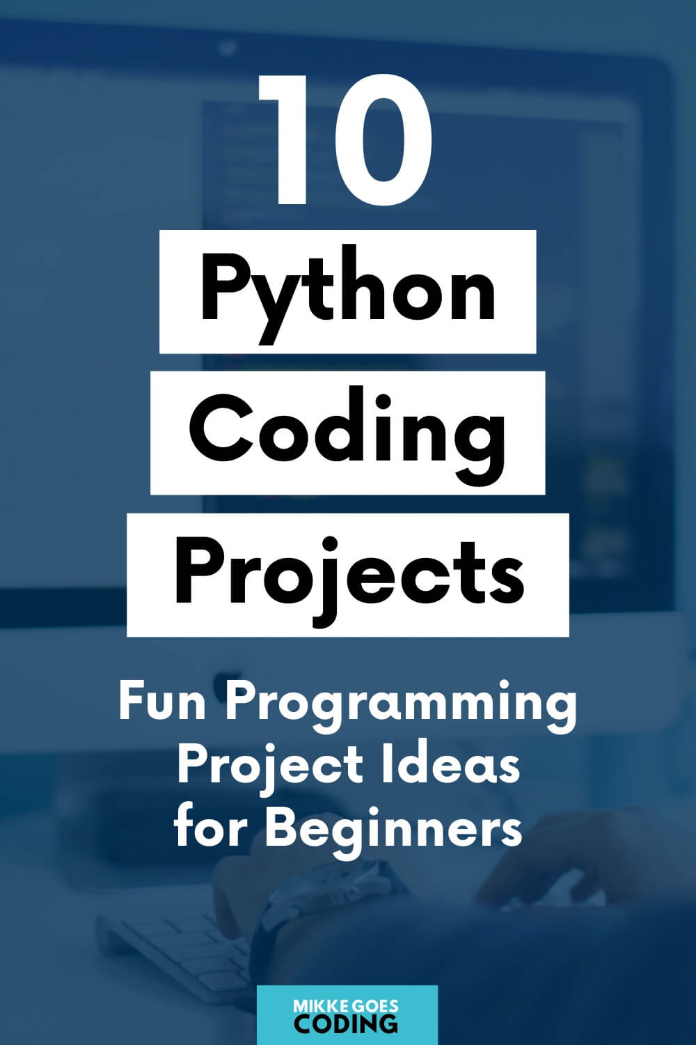 Fun Python project ideas for beginners - Learn Python programming online