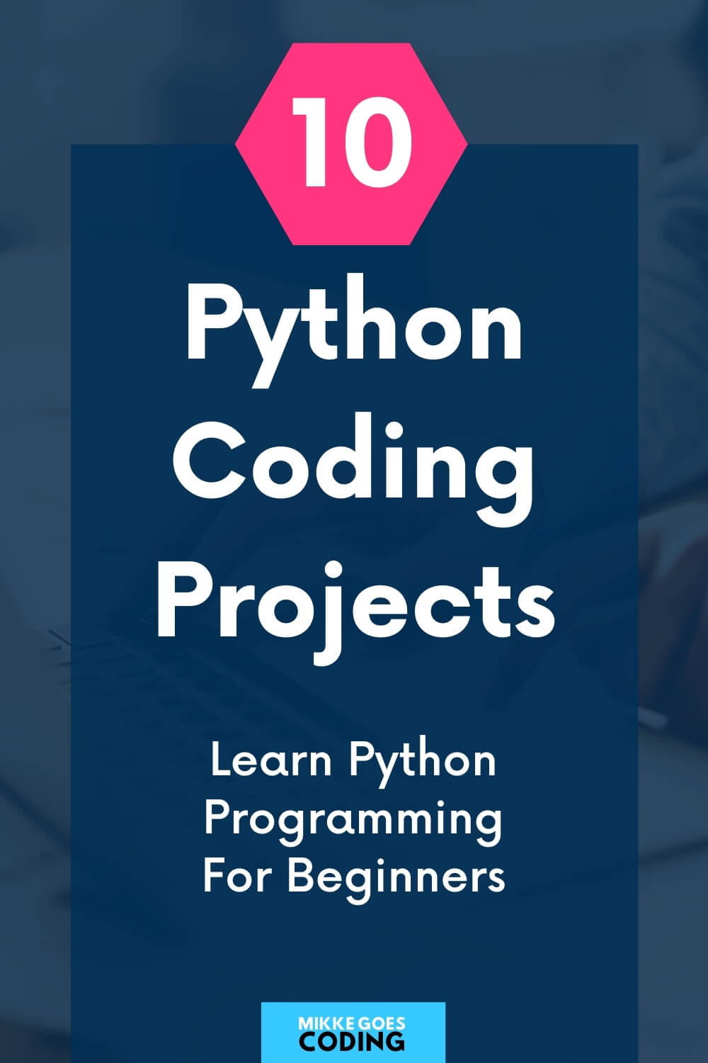 Python Projects for Beginners: 10 Easy Python Programming Project Ideas