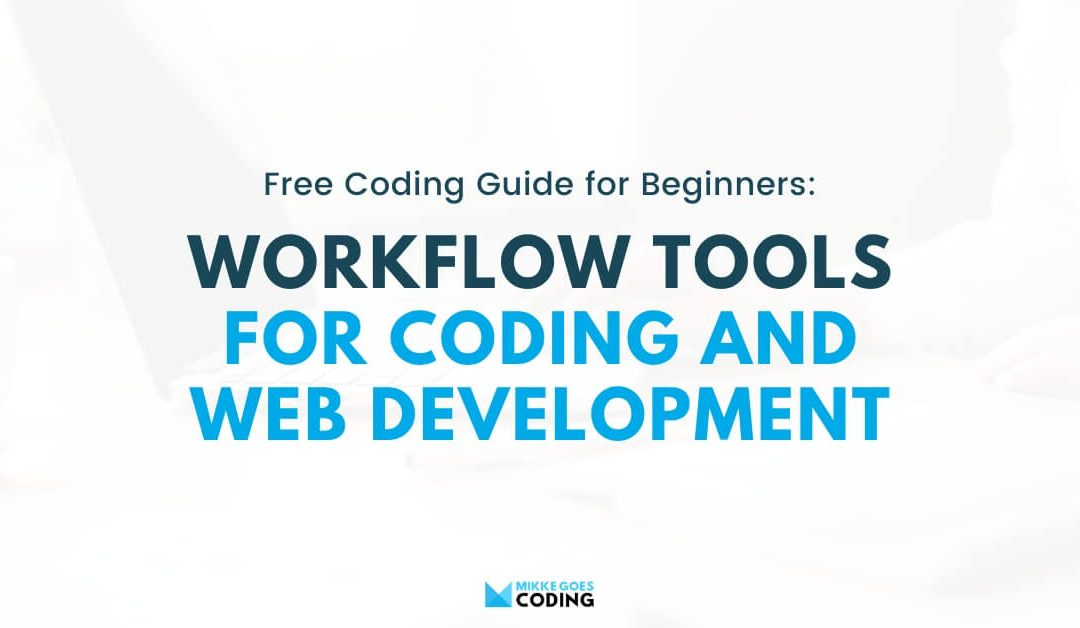 Workflow tools and software for coding and web development - Free Coding Guide for Beginners