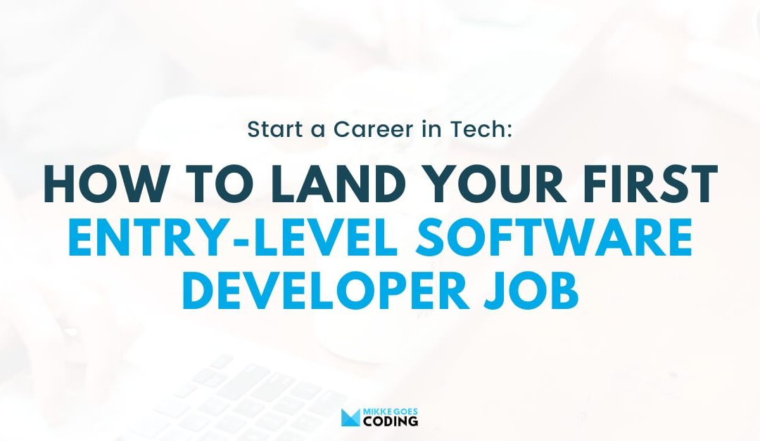How to Land Your First Entry-Level Software Developer Role