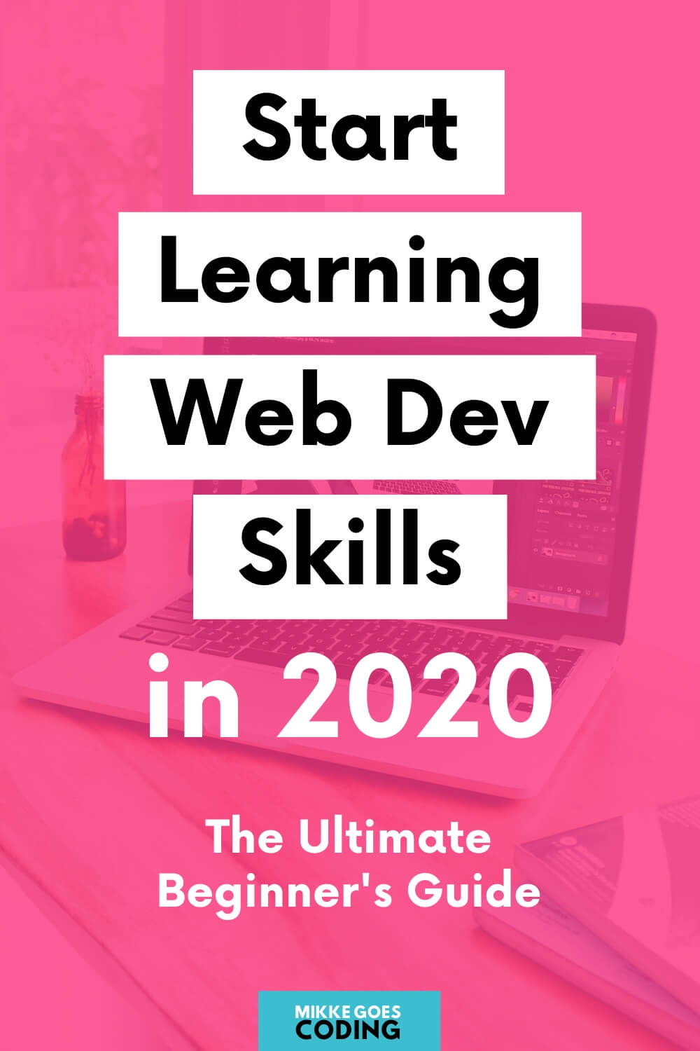 The Best Way to Learn Web Development in 2020: The Ultimate Guide