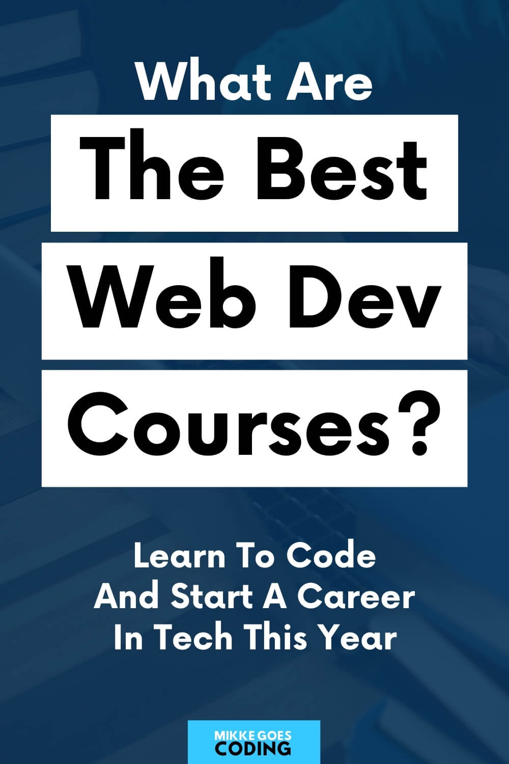 The best web development courses for beginners - 27 top tutorials and guides