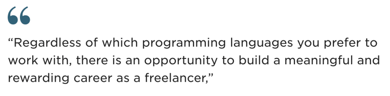 Build a freelancer career with any programming language you enjoy working with
