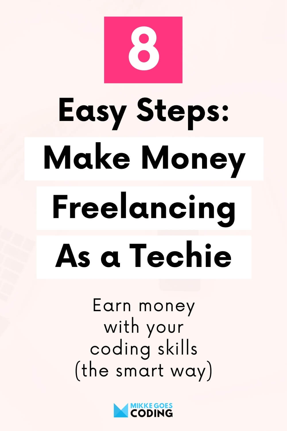8 steps to make money freelancing with your coding skills