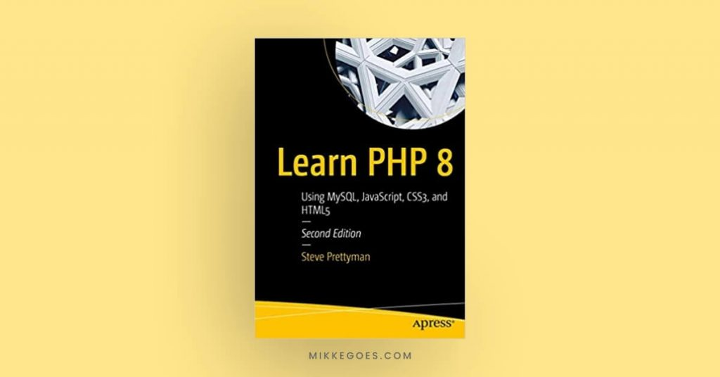 Learn PHP 8 Using MySQL, JavaScript, CSS3, and HTML5